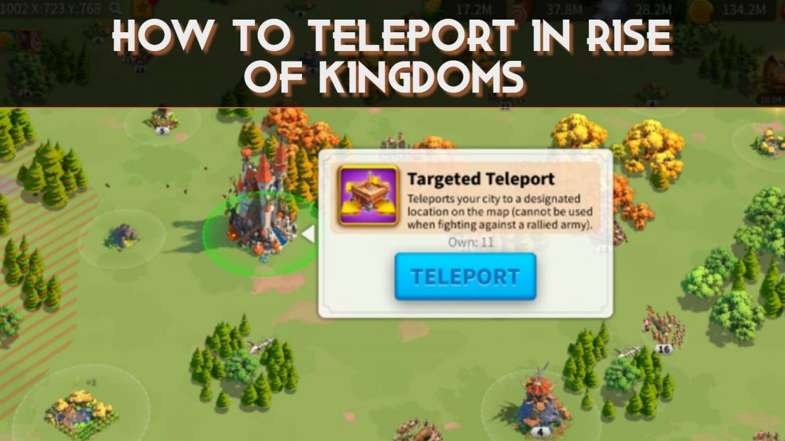 Rise Of Kingdoms Teleport- How to teleport in Rise Of Kingdoms