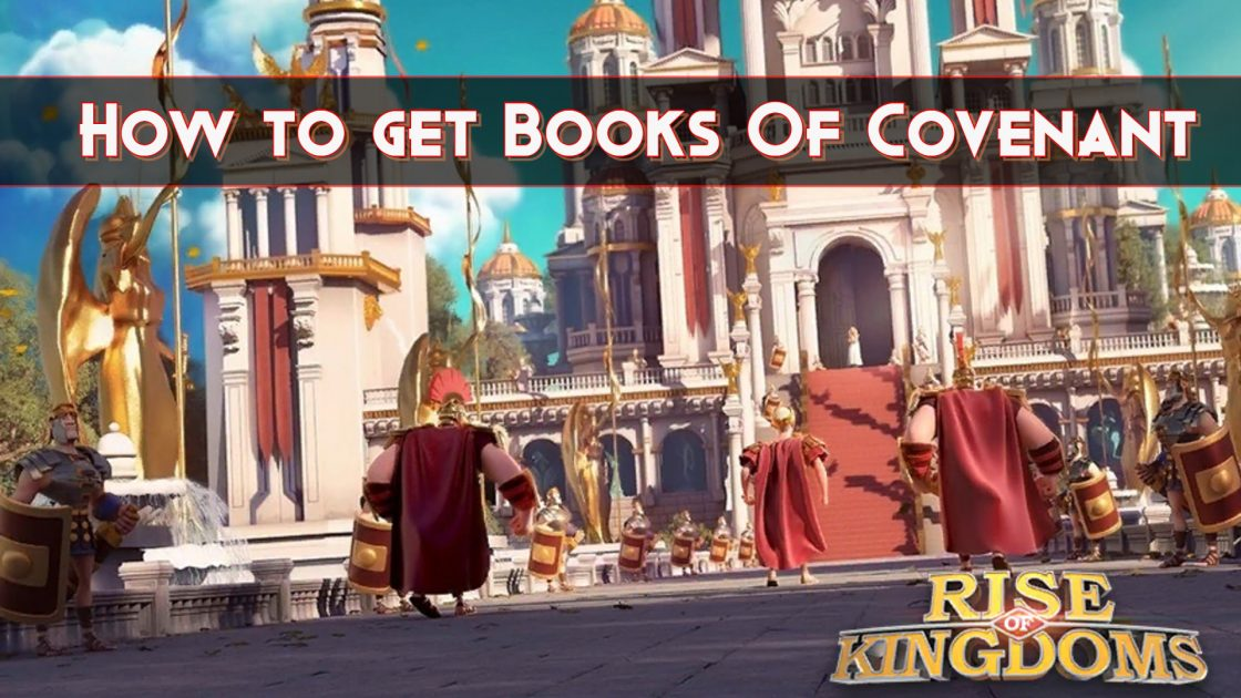 How To get books of covenant in rise of kingdoms and upgrade castle