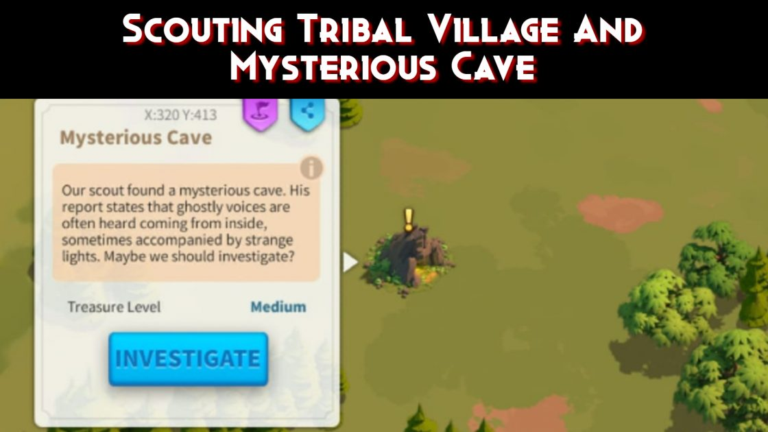 Scouting Mysterious Cave And Tribal Village Guide in Rise Of Kingdoms