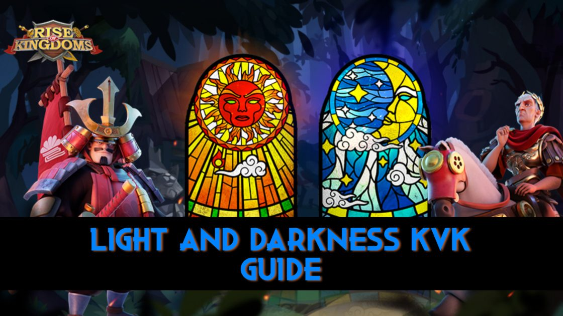 Rise Of Kingdoms Light And Darkness KVK Guide