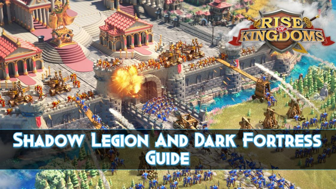 Shadow Legion And Dark Fortress Guide