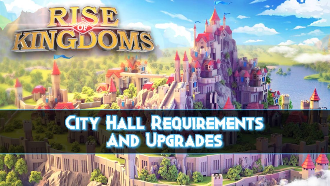 City Hall Requirements And Upgrades Rise Of Kingdoms